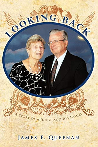 Looking Back: A Story of a Judge and His Family: James F. Queenan