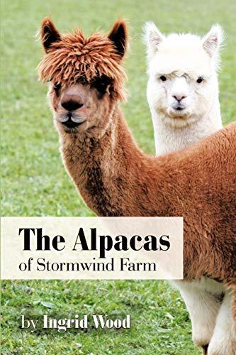 The Alpacas of Stormwind Farm: Ingrid Wood