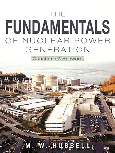 9781463424411: The Fundamentals of Nuclear Power Generation: Questions & Answers