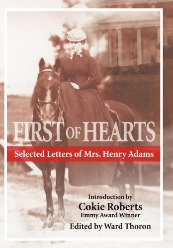 9781463424510: First of Hearts: Selected Letters of Mrs. Henry Adams