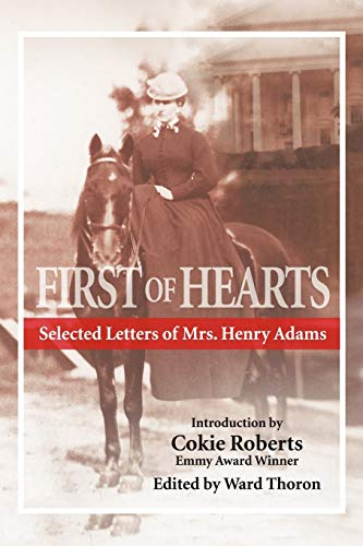 9781463424527: First of Hearts: Selected Letters of Mrs. Henry Adams