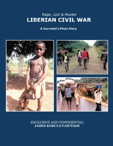 9781463425944: Rape, Loot & Murder: Liberian Civil War: A Journalist's Photo Diary