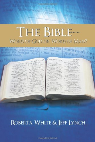 9781463426705: The Bible- Word of God or Word of Man?