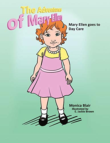 The Adventures Of Mary Ellen Mary Ellen goes to Day Care: Monica Blair