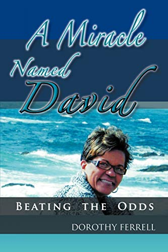 A Miracle Named David: Beating the Odds: Ferrell, Dorothy