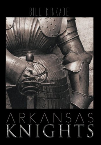 Arkansas Knights: Bill Kinkade