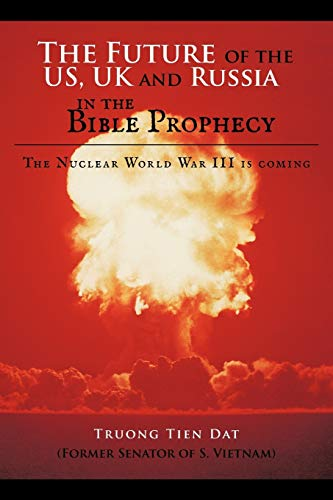 9781463429294: The Future of the US, UK and Russia in the Bible Prophecy: The Nuclear World War III is Coming