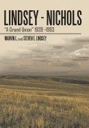 9781463429539: Lindsey - Nichols: A Grand Union 1939 -1993