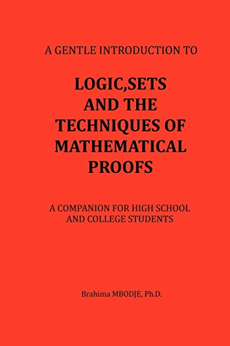 Logic, Sets and the Techniques of Mathematical: Brahima MBODJE Ph.D.