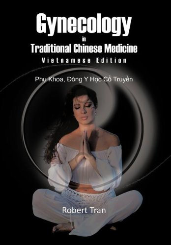 9781463429836: Gynecology in Traditional Chinese Medicine - Vietnamese Edition: Phu Khoa, Dong y Hoc Co Truyen