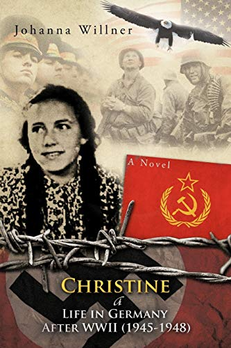 9781463432478: Christine A Life In Germany After W.W.ll (1945-1948)