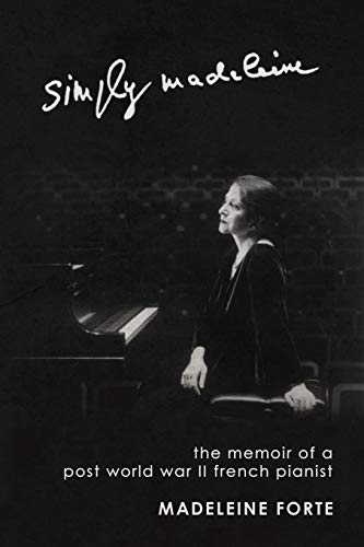 9781463433840: Simply Madeleine: The Memoir Of A Post-World War II French Pianist