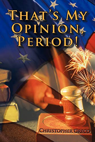 9781463434007: That's My Opinion, Period!