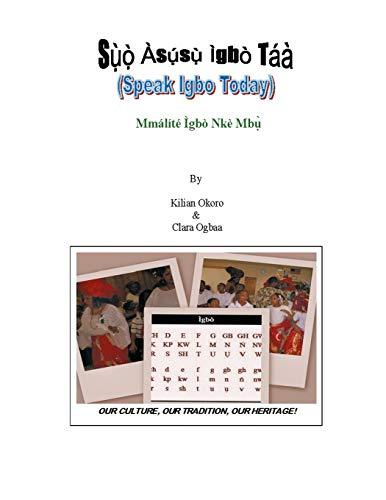 Suo Asusu Igbo Taa: (Speak Igbo Today): Kilian C Okoro,