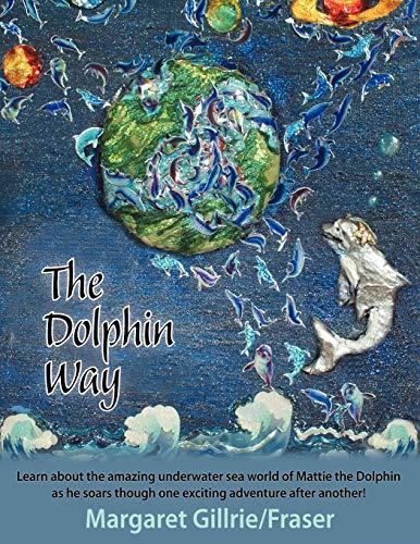 The Dolphin Way: Margaret Gillrie-Fraser