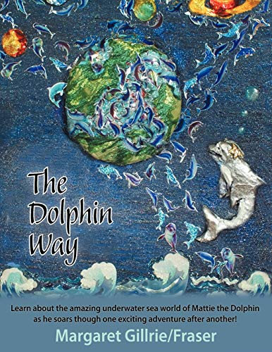 The Dolphin Way: Margaret Gillrie-Fraser