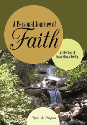 A Personal Journey of Faith: A Collection of Inspirational Poetry: Lynn A. Simpson