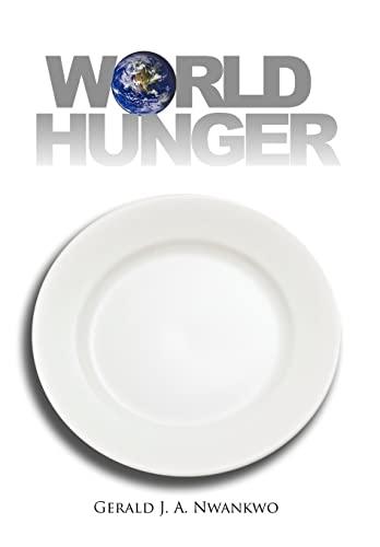 World Hunger: Gerald J. A. Nwankwo