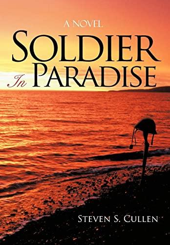 Soldier in Paradise: Steven S. Cullen