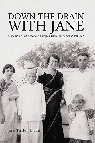 9781463440053: Down The Drain With Jane: A Memoir Of An American Family's Three-Year Stint In Pakistan