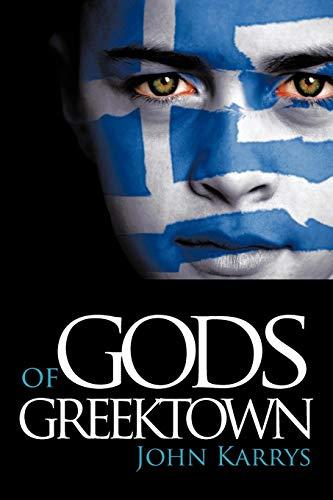 Gods of Greektown (Paperback): John Karrys