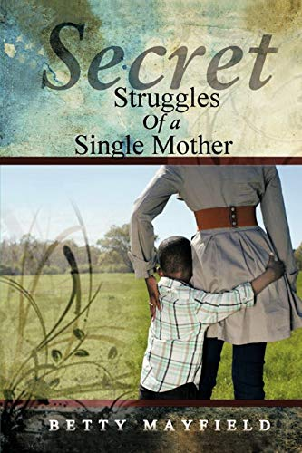 Secret Struggles Of A Single Mother: Betty Mayfield