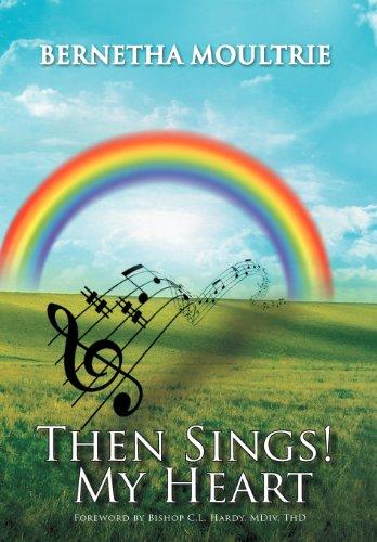 Then Sings! My Heart: Moultrie, Bernetha