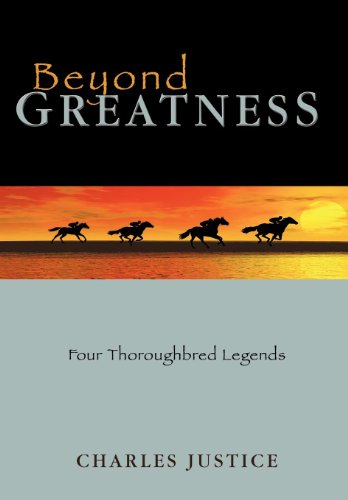 Beyond Greatness: Four Thoroughbred Legends: Charles Justice