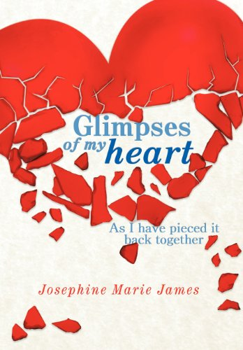 9781463445409: Glimpses of my heart: As I have pieced it back together