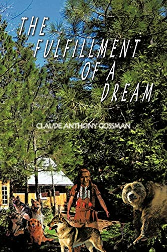 The Fulfillment Of A Dream: Claude Anthony Gossman