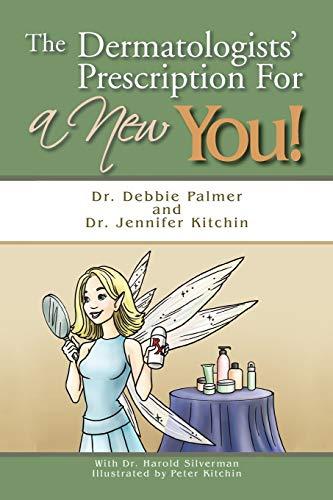 The Dermatologists Prescription for a New You: Dr. Debbie Palmer