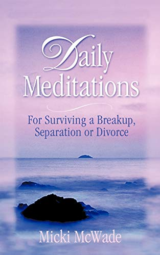 9781463447878: Daily Meditations: For Surviving a Breakup, Separation or Divorce