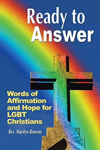 "Ready To Answer: Why ""Homophobic Church"" Is An Oxymoron: Bowens, Rev. Marilyn"