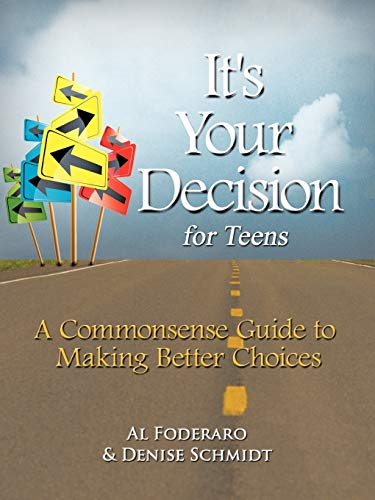 9781463448233: It's Your Decision For Teens: A Commonsense Guide To Making Better Choices
