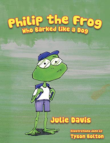 9781463449261: Philip the Frog who Barked like a Dog