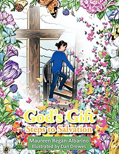 Gods Gift Steps to Salvation: Maureen Regan-Albarino