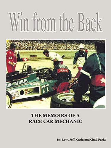 9781463452483: Win from the Back: Memoirs of a Racecar Mechanic