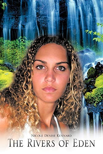 The Rivers of Eden: Nicole Denise Kennard