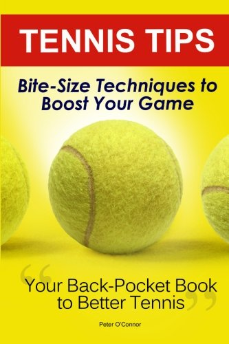 9781463506629: Tennis Tips: Bite-Size Techniques To Boost Your Game