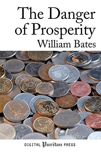 The Danger of Prosperity: William Bates, John