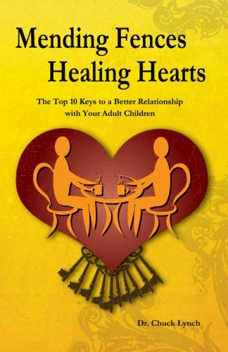 9781463507428: Mending Fences Healing Hearts: The Top 10 Keys to a Better Relationship with Your Adult Children