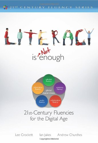 9781463509996: Literacy Is Not Enough: 21st-Century Fluencies for the Digital Age
