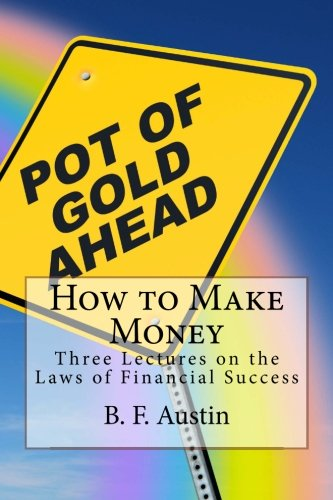 9781463510060: How to Make Money: Three Lectures on the