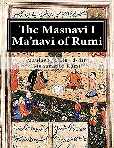 The Masnavi I Manavi of Rumi: Complete