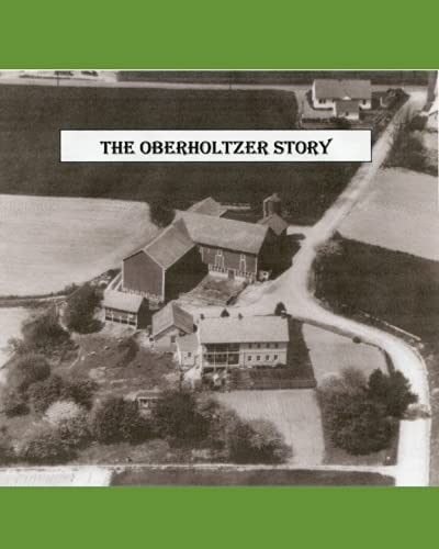 9781463510534: The Oberholtzer Story