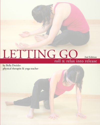 Letting Go: Roll and Relax Into Release: Dreizler, Bella