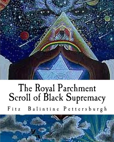 9781463512699: The Royal Parchment Scroll of Black Supremacy