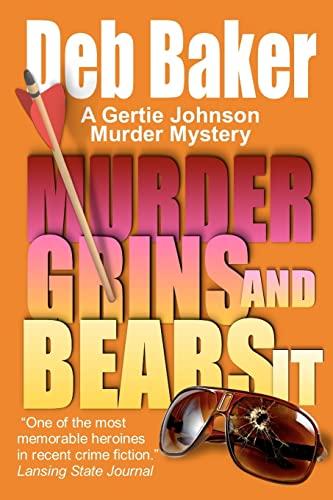 9781463514631: Murder Grins and Bears It: A Gertie Johnson Murder Mystery
