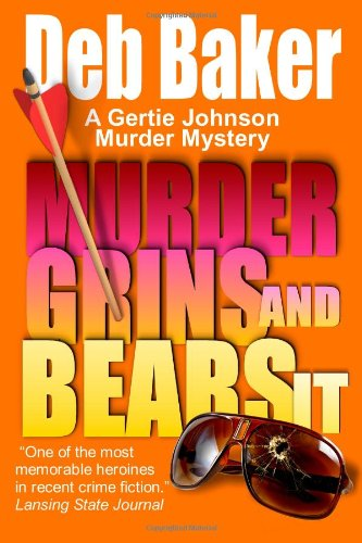 9781463514631: Murder Grins and Bears It: A Gertie Johnson Murder Mystery