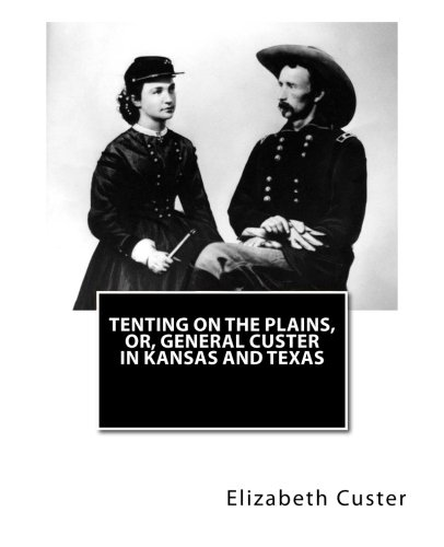 9781463515249: Tenting on the Plains, or, General Custer in Kansas and Texas